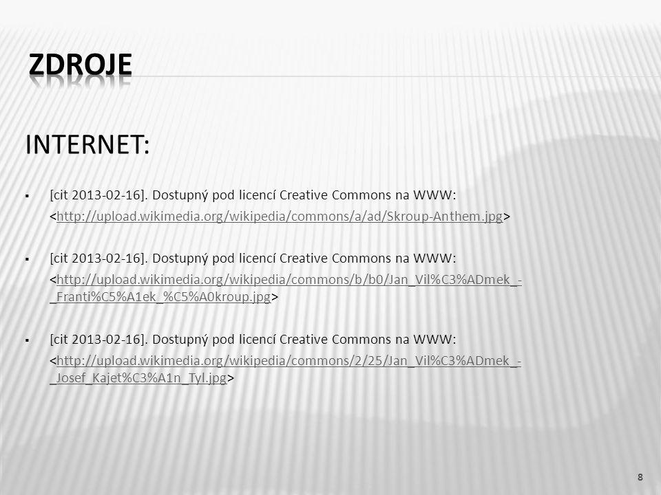 ZDROJE INTERNET: [cit 2013-02-16]. Dostupný pod licencí Creative Commons na WWW: